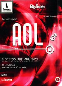Стауффер Дэвид - Бизнес-путь: AOL.