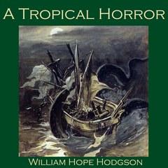Ходжсон Уильям Хоуп - Тропический ужас